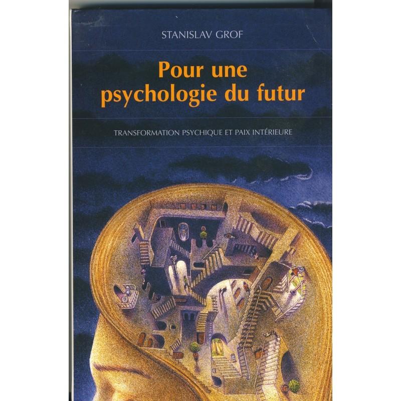 pour-une-psychologie-du-futur-transformation-psychique-et-paix-interieure