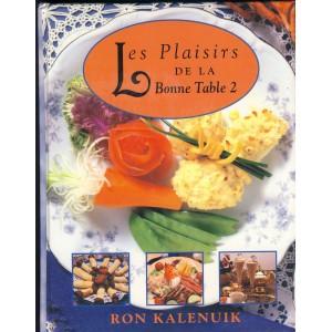 LIVRE DE CUISINE - LES PLAISIRS DE LA BONNE TABLE 2 - DE RON KALENUIK