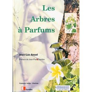 LIVRE LES ARBRES A PARFUMS - J. L. ANSEL
