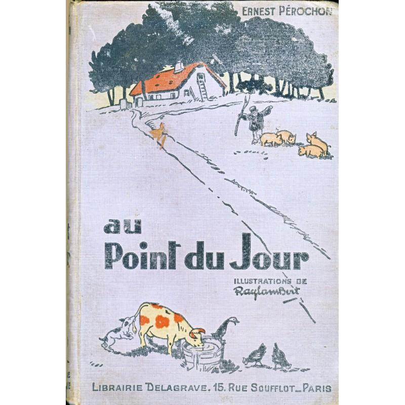 LIVRE DE LECTURE COURANTE - AU POINT DU JOUR - E. PEROCHON