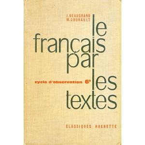 LIVRE SCOLAIRE - LE FRANCAIS PAR LES TEXTES