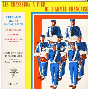 DISQUE 45 TOURS - LES CHASSEURS A PIED DE L'ARMEE FRANCAISE - FANFARE