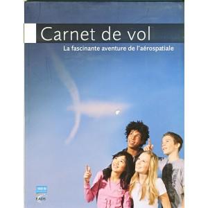 LIVRE ET DVD ROM - CARNET DE VOL - LA FASCINANTE AVENTURE DE L'AEROSPATIALE