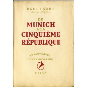 LIVRE - DE MUNICH A LA CINQUIEME REPUBLIQUE - PAUL FAURE