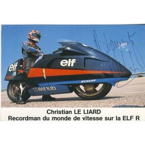 CARTE DEDICACEE MOTO - CHRIISTIAN LE LIARD RECORDMAN DU MONDE DE VITESSE SUR ELF R