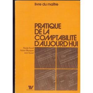 LIVRE DU MAITRE - PRATIQUE DE LA COMPTABILITE D'AUJOURD'HUI