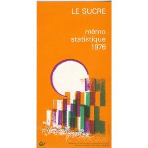 LE SUCRE : MEMO STATISTIQUE 1976