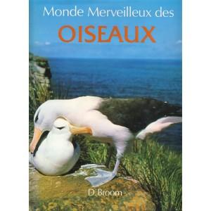 LIVRE - MONDE MERVEILLEUX DES OISEAUX