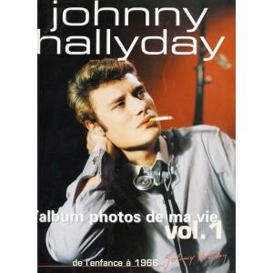 LIVRE : JOHNNY HALLYDAY - L'ALBUM DE MA VIE. VOL. 1. DE L'ENFANCE A 1966