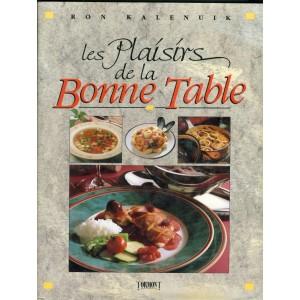 LIVRE DE CUISINE : LES PLAISIRS DE LA BONNE TABLE DE RON KALENUIK
