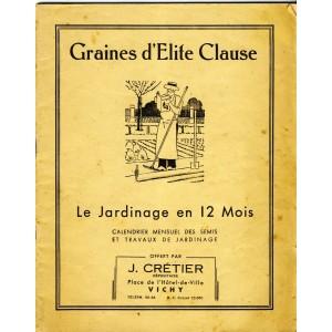 LIVRE DE JARDINAGE - GRAINES D'ELITE CLAUSE - LE JARDINAGE EN 12 MOIS