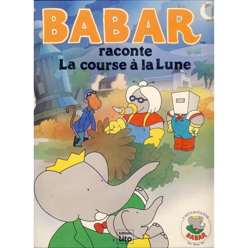 LIVRE - BABAR RACONTE LA COURSE A LA LUNE