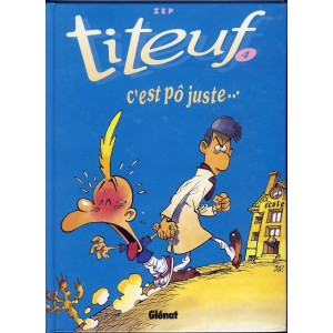 BANDE DESSINEE TITEUF - 4 - C'EST PO JUSTE...