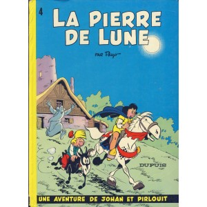 BANDE DESSINEE - LA PIERRE DE LUNE - UNE AVENTURE DE JOHAN ET PIRLOUIT. PEYO