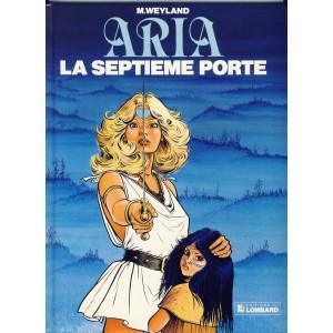 BANDE DESSINEE - ARIA - LA SEPTIEME PORTE. UNE HISTOIRE DU JOURNAL TINTIN