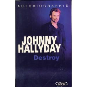 LIVRE - JOHNNY HALLYDAY AUTOBIOGRAPHIE - DESTROY