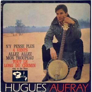 DISQUE 45 TOURS 17 cm EP - BIEM.  HUGUES AUFRAY - N'Y PENSE PLUS