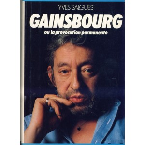 LIVRE - GAINSBOURG OU LA PROVOCATION PERMANENTE