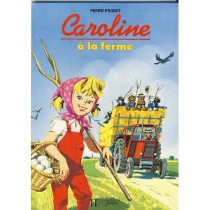 LIVRE : CAROLINE A LA FERME - PIERRE PROBST