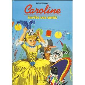 LIVRE : CAROLINE INVITE SES AMIS - PIERRE PROBST