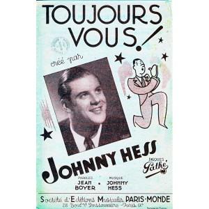 PARTITION DE JOHNNY HESS - TOUJOURS VOUS !
