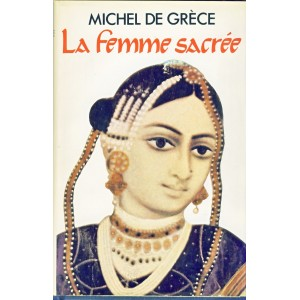 ROMAN  -  LA FEMME SACREE. Michel de GRECE
