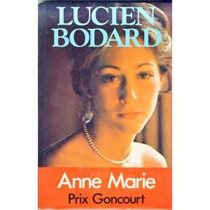 ROMAN  -  ANNE-MARIE - Prix Goncourt. Lucien BODARD