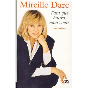 LIVRE - TANT QUE BATTRA MON COEUR - MEMOIRES -  Mireille DARC