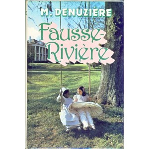 ROMAN  FAUSSE RIVIERE -LOUISIANE TOME II- M. DENUZIERE
