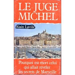 LIVRE -  LE JUGE MICHEL - Alain LAVILLE