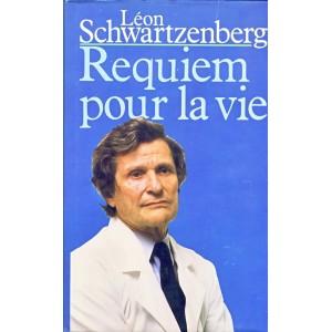 ROMAN  REQUIEM POUR LA VIE - Léon SCHWARTZENBERG