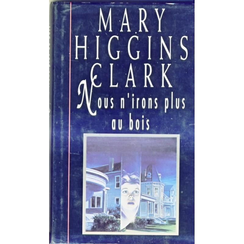 ROMAN - NOUS N'IRONS PLUS AU BOIS - MARY HIGGINS CLARK