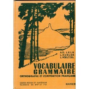 LIVRE SCOLAIRE -VOCABULAIRE - GRAMMAIRE - ORTHOGRAPHE ET COMPOSITION FRANCAISE