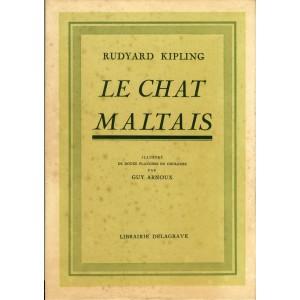 LE CHAT MALTAIS -  LIVRE de RUDYARD KIPLING ILLUSTRE par GUY ARNOUX.