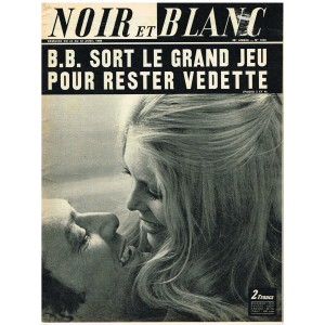 NOIR ET BLANC N° 1156 AVRIL 1969 - B.B. SORT LE GRAND JEU POUR RESTER VEDETTE