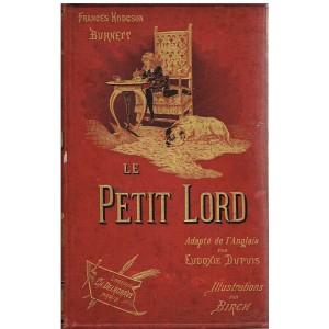 LIVRE - LE PETIT LORD DE F.H. BURNETT - ADAPTE DE L'ANGLAIS PAR E. DUPUIS