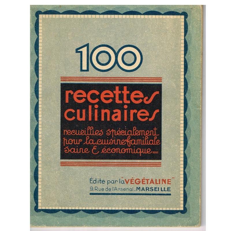 FASCICULE ANCIEN EDITE PAR LA VEGETALINE - 100 RECETTES CULINAIRES