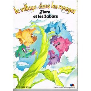 LIVRE : LE VILLAGE DANS LES NUAGES - FLORE ET LES ZABARS N° 4