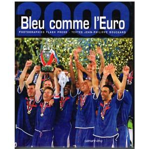 LIVRE DE SPORT : BLEU COMME L'EURO 2000