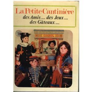 LIVRE : LA PETITE CANTINIERE DES AMIS... DES JEUX... DES GATEAUX