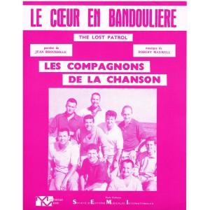 PARTITION DES COMPAGNONS DE LA CHANSON - LE COEUR EN BANDOULIERE
