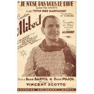 """PARTITION DE ALIBERT - JE N'OSE PAS VOUS LE DIRE : """"TITIN DE MARTIGUES""""."""