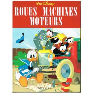 LIVRE : ROUES MACHINES MOTEURS - WALT DISNEY