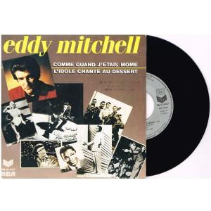 DISQUE 45 TOURS 17 cm SP EDDY MITCHELL - COMME QUAND J'ETAIS MOME