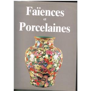 LIVRE D'ART : LA FAIENCE ET LA PORCELAINE DANS LE MONDE
