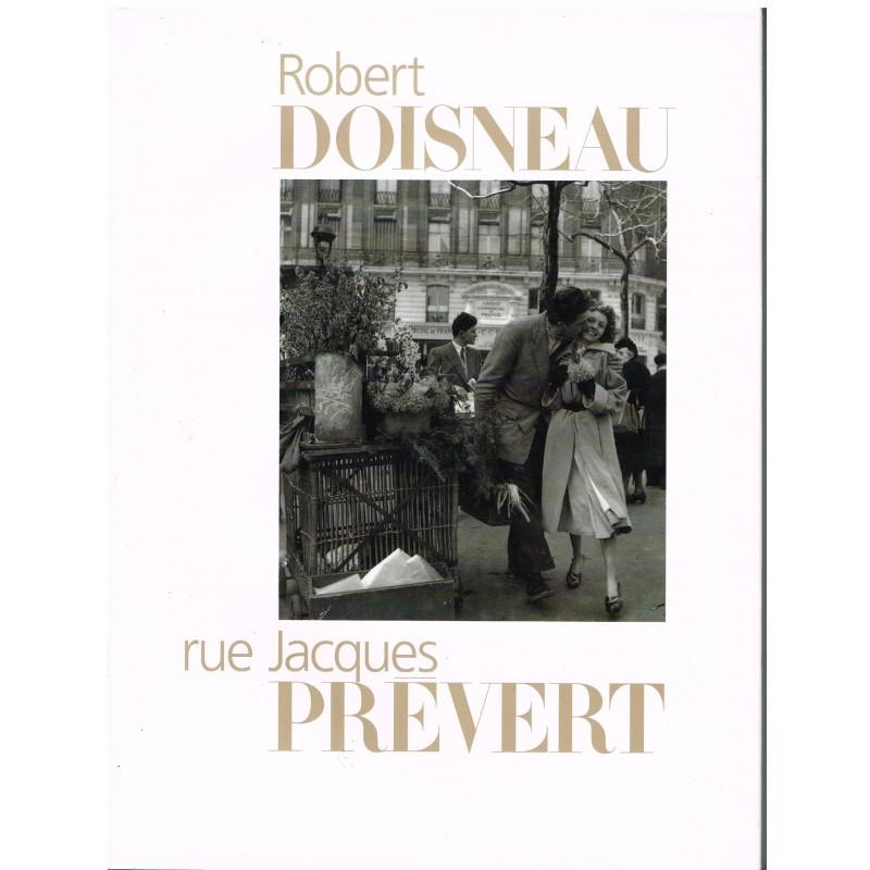 LIVRE ROBERT DOISNEAU - RUE JACQUES PREVERT