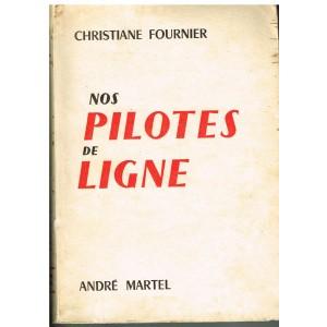LIVRE - NOS PILOTES DE LIGNE - CHRISTIANE FOURNIER