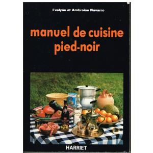 MANUEL DE CUISINE PIED-NOIR - E. et A. NAVARRO