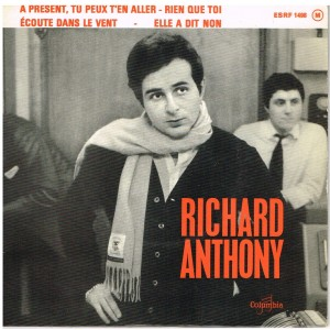 DISQUE 45 TOURS BIEM - RICHARD ANTHONY - A PRESENT TU PEUX T'EN ALLER