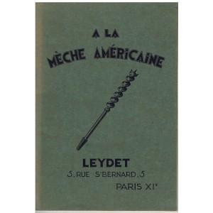 CATALOGUE D'OUTILLAGE ET TARIFS - A LA MECHE AMERICAINE - LEYDET - AOUT 1932